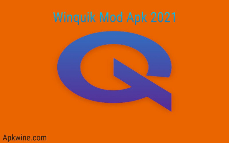 Winquik Mod Apk 2021 Free Download For Android - APKWine